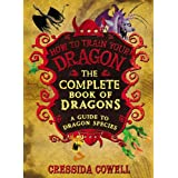 The Complete Book of Dragons: A Guide to Dragon Species (How to Train Your Dragon) ~ Cressida Cowell