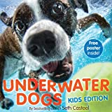 Seth Casteel Underwater Dogs (Kids Edition)