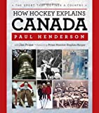 img - for How Hockey Explains Canada: The Sport That Defines a Country book / textbook / text book