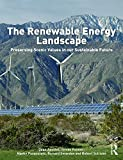 img - for The Renewable Energy Landscape: Preserving Scenic Values in our Sustainable Future book / textbook / text book