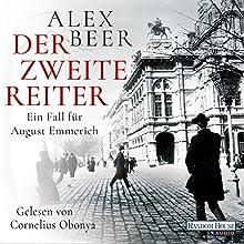 Der zweite Reiter (August Emmerich 1) | Livre audio Auteur(s) : Alex Beer Narrateur(s) : Cornelius Obonya