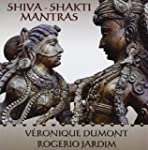 SHIVA - SHAKTI MANTRAS CD - Rogerio J...