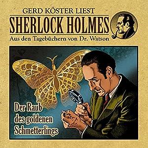 Der Raub des goldenen Schmetterlings (Sherlock Holmes: Aus den Tagebüchern von Dr. Watson) Hörbuch