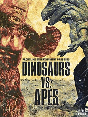 Dinosaurs Vs. Apes: Dinosaur Movies on Amazon Prime Video UK