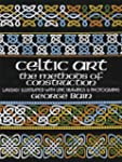 Celtic Art: The Methods of Constructi...