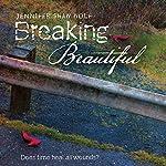 Breaking Beautiful | Jennifer Shaw Wolf