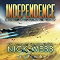 Independence: The Legacy Ship Trilogy, Book 1 Audiobook by Nick Webb Narrated by Greg Tremblay
