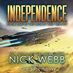Independence: The Legacy Ship Trilogy, Book 1 | Nick Webb