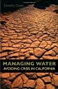 Managing Water: Avoiding Crisis in California