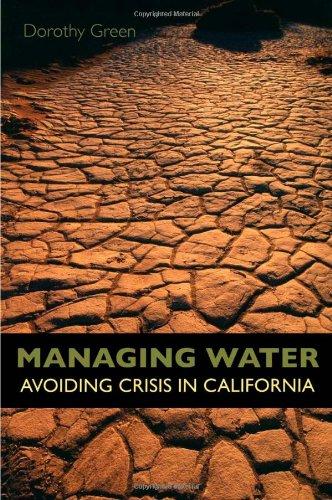Managing Water: Avoiding Crisis in California