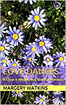 Love Dances: A Clean & Wholesome, Country Romance