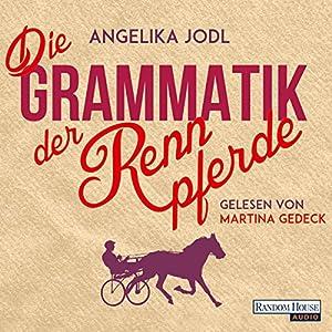 Die Grammatik der Rennpferde Hörbuch