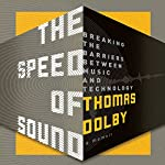 The Speed of Sound: Breaking the Barriers Between Music and Technology | Thomas Dolby