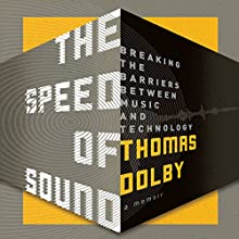 The Speed of Sound: Breaking the Barriers Between Music and Technology | Livre audio Auteur(s) : Thomas Dolby Narrateur(s) : Thomas Dolby