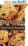 Kekse & Cookies: Thermomix Rezepte