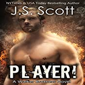 Player!: The Walker Brothers, Book 2 | J. S. Scott