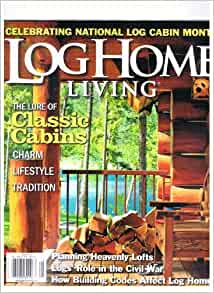 Log home living magazine august 2012 lure of classic for Log homes magazine
