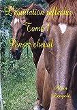 L'équitation réfléchie - Tome 1 - Pensez cheval