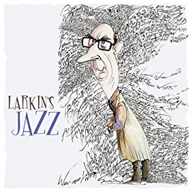 Philip Larkin's Jazz: A Celebration