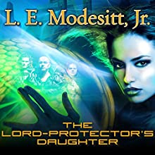 The Lord-Protector's Daughter: Corean Chronicles, Book 7 (       UNABRIDGED) by L. E. Modesitt, Jr. Narrated by Kyle McCarley