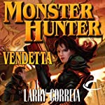 Monster Hunter Vendetta (       UNABRIDGED) by Larry Correia Narrated by Oliver Wyman