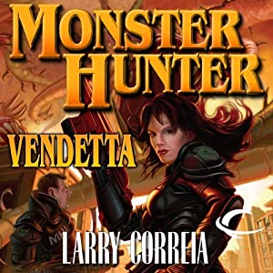 Monster Hunter Vendetta | [Larry Correia]