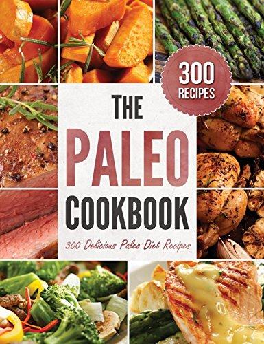 Paleo Cookbook: 300 Delicious Paleo Diet Recipes (The Paleo Recipe Book Hardcover compare prices)