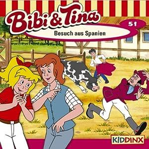Besuch aus Spanien (Bibi und Tina 51) Hörspiel