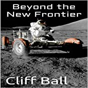 Beyond the New Frontier: Alternate History (New Frontier Series) | Cliff Ball