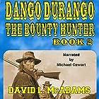 The Hunt for Zeke Scott: Dango Durango the Bounty Hunter Series, Book 2 Hörbuch von David L. McAdams Gesprochen von: Michael Cowart