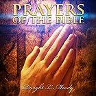 Prayers of the Bible: D.L. Moody Sermons Hörbuch von D.L. Moody Gesprochen von: Nathan Long