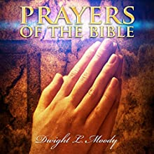 Prayers of the Bible: D.L. Moody Sermons Audiobook by D.L. Moody Narrated by Nathan Long
