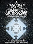 A Handbook for the Humanistic Astrolo...