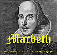 Macbeth: Tales from Shakespeare (       UNABRIDGED) by Charles Lamb, Marry Lamb Narrated by Phillip J. Mather