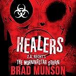 Healers: A Morningstar Strain Novel | Brad Munson