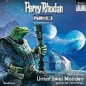 Unter zwei Monden (Perry Rhodan NEO 19) Audiobook by Marc A. Herren Narrated by Hanno Dinger