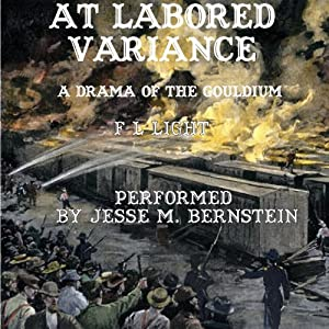 At Labored Variance: A Drama of the Gouldium | [F. L. Light]