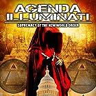 Agenda Illuminati: Supremacy of the New World Order Radio/TV von Philip Gardiner Gesprochen von: Philip Gardiner