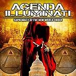 Agenda Illuminati: Supremacy of the New World Order | Philip Gardiner