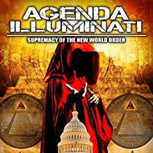 Agenda Illuminati: Supremacy of the New World Order Radio/TV Program by Philip Gardiner Narrated by Philip Gardiner