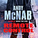 Remote Control (       UNABRIDGED) by Andy McNab Narrated by Paul Thornley