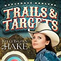 Trails & Targets: Dangerous Darlyns, Book 1 (       UNABRIDGED) by Kelly Eileen Hake Narrated by Aimee Lilly