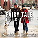 Fairy Tale Interrupted: A Memoir of Life, Love, and Loss (       UNABRIDGED) by RoseMarie Terenzio Narrated by RoseMarie Terenzio