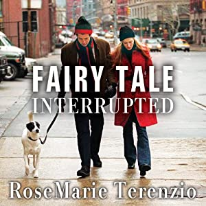 Fairy Tale Interrupted: A Memoir of Life, Love, and Loss | [RoseMarie Terenzio]