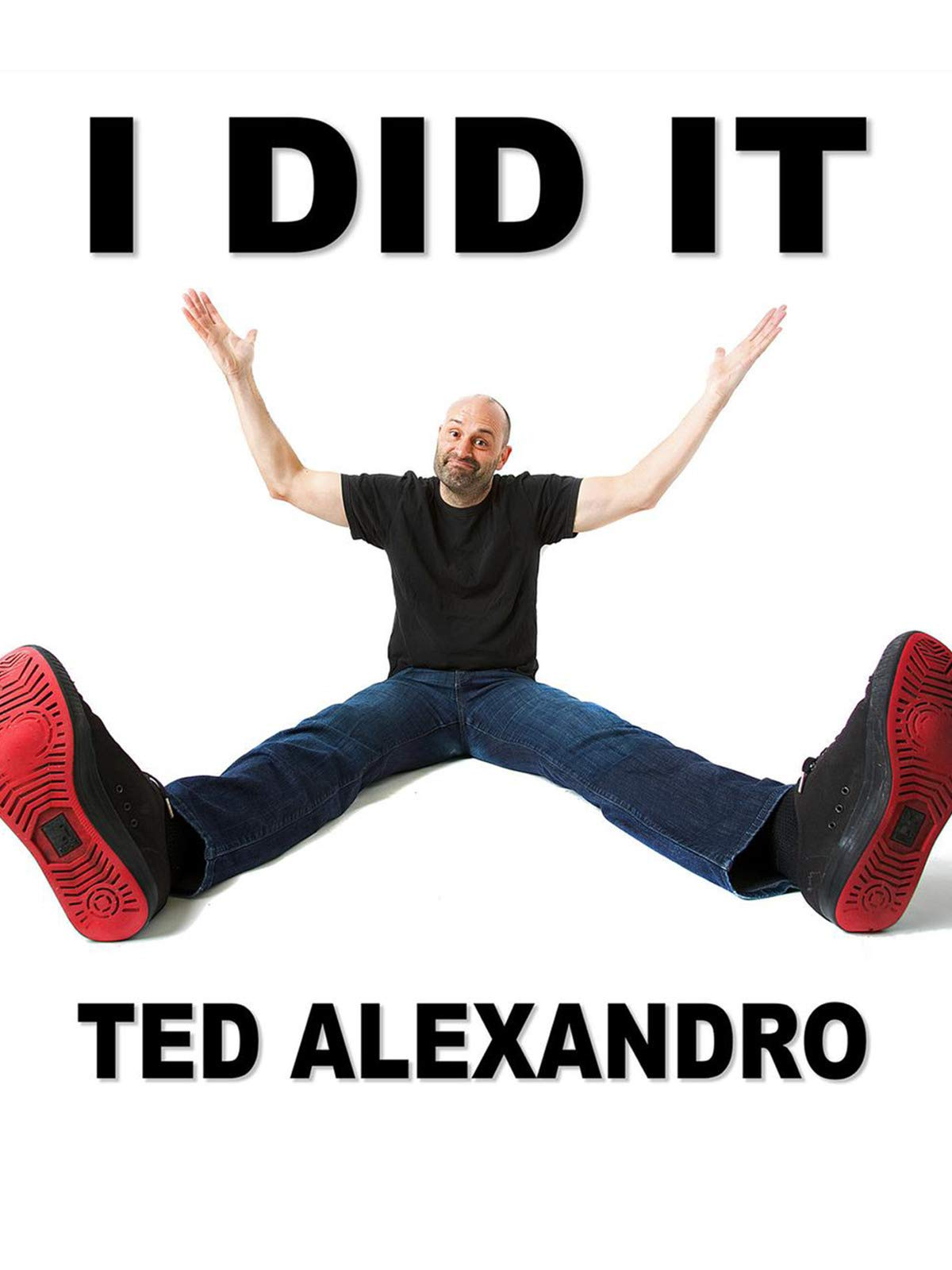 I Did It - Ted Alexandro Live at the Creek & The Cave