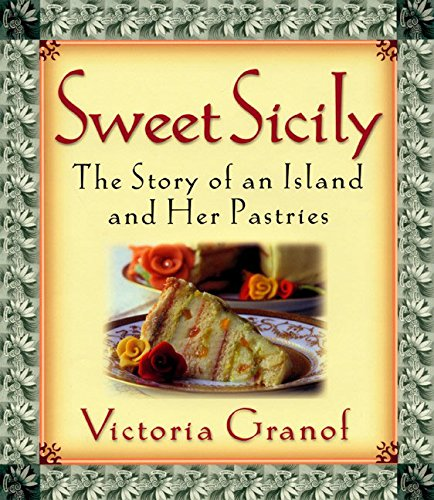 Sweet Sicily: The Story of an Island and Her Pastries PDF