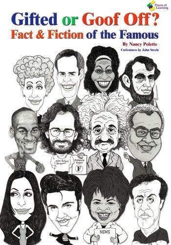 Gifted or Goof Off? Fact & Fiction of the Famous by Nancy Polette (2004) Perfect Paperback PDF