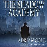The Shadow Academy | Adrian Cole