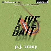 Live Bait: Monkeewrench Series, Book 2 | P. J. Tracy