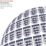 We're On The Ball (Official England Song For The 2002 Fifa World Cup)